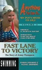 NEW Fast Lane to Victory: The Story of Jenny Thompson by Doreen Greenberg