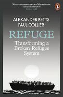 Refuge: Transforming un rotto rifugiato System di Alexander BETTS