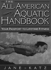 The All-American Aquatic Handbook: Your Passport to Lifetime Fitness by Jane Kat