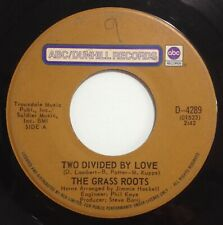 """The Grass Roots – Two Divided By Love 7"""" Canada ABC/Dunhill Records – D-4289"""