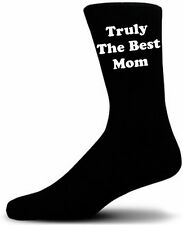 Truly The Best Mom Black Novelty Socks. A Great Gift For Mothers Day.