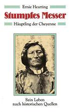 STUMPFES MESSER - Häuptling der Cheyenne - Ernie Hearting BUCH