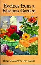 Recipes from a Kitchen Garden by Renee Shepherd, Fran Raboff