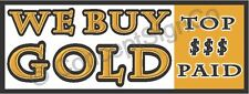 1.5'X4' WE BUY GOLD BANNER Sign Top Dollar Paid Rare Jewelry Silver Coins Cash