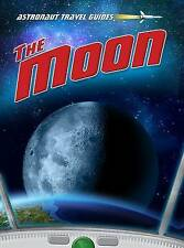 The Moon (Astronaut Travel Guides),Oxlade, Chris,New Book mon0000056173
