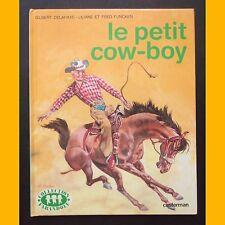 LE PETIT COW-BOY Gilbert Delahaye Liliane et Fred Funcken 1986