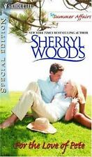 For the Love of Pete (The Summer Affairs), Sherryl Woods, Good Condition, Book