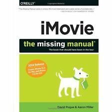 iMovie - The Missing Manual by David Pogue, Aaron Miller (Paperback, 2014)