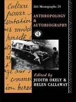 Anthropology and Autobiography by Oakley, Judith, Callaway, Helen