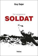 "Guy Sajer: Der vergessene Soldat - ""Denn dieser Tage Qual war gro�Ÿ"" BESTSELLER!"