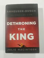 Dethroning the King By Julie Macintosh Hardcover 2011 First Edition