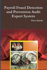 Payroll Fraud Detection and Prevention Audit Expert System