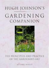 Hugh Johnson's Gardening Companion: The Principles and Practice of the Gardene,