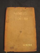 "Vintage...1916..."" Rhymes..Of..A..Red..Cross..Man ""...Poems..Robert W. Service"