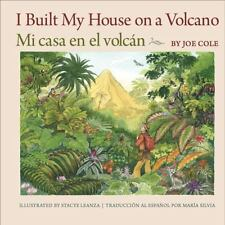 I Built My House on a Volcano/Mi casa en el volcán (English and Spanish Edition)