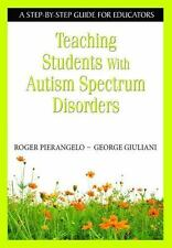 Teaching Students With Autism Spectrum Disorders: A Step-by-Step Guide for Educa