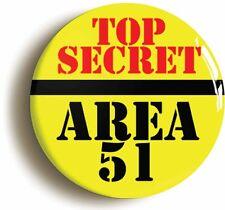 TOP SECRET AREA 51 BADGE BUTTON PIN (Size is 1inch/25mm diameter) ALIEN ET UFO