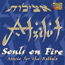 Souls on Fire: Music for the Kabbala by Atzilut (Traditional Hebrew) (CD, 1998)