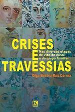 Crises e Travessias : Nas Diversas Etapas de Vida Do Casal e Do Grupo...