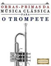 Obras-Primas da Música Clássica para o Trompete: Peças fáceis de Bach, Beethoven