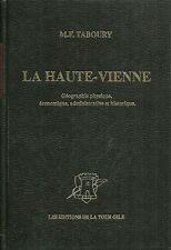 La HAUTE-VIENNE - Géographie physique, économique, historique + M.F. TABOURY