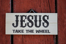 Jesus Take the Wheel  - Western Wood Decor Sign   NEW