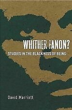Whither Fanon?: Studies in the Blackness of B.. 9780804798709 by Marriott, David
