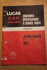 Lucas Confirmed Specs & Service  Parts 1973 Jaguar-Daimler XJ6 XJ12 E Type etc