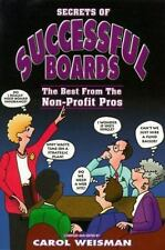 Secrets of Successful Boards: The Best from the Non-Profit Pros - Carol Weisman
