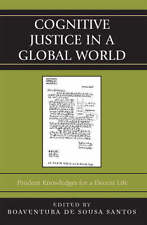 Cognitive Justice in a Global World: Prudent Knowledges