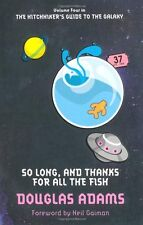 So Long, and Thanks for All the Fish: 4/5 (The Hitchhiker's Guide to the Galax,