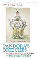 Pandora's Breeches: Women,Science and Power in th... by Fara, Patricia Paperback