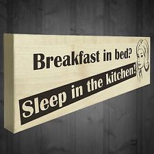 Breakfast In Bed Sleep In The Kitchen Novelty Wooden Freestanding Plaque Sign