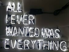 "New All I Ever Wanted Was Everything Beer Bar Neon Light Sign 24""x20"""