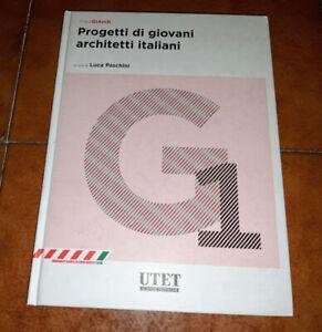 PASCHINI PROGETTI DI GIOVANI ARCHITETTI ITALIANI I ED. UTET 2010 ARCHITETTURA
