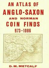 NEW - An Atlas of Anglo-Saxon and Norman Coin Finds c.973-1086