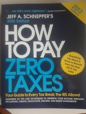 How to Pay Zero Taxes - 2013 Edition (Jeff A. Schnepper)