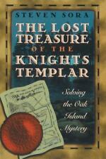 The Lost Treasure of the Knights Templar: Solving the Oak Island Mystery by Ste