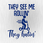 They Lake Me Rollin They Hatin E-Scooter Blue Vinyl Decal Sticker