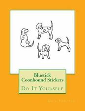 Bluetick Coonhound Stickers : Do It Yourself by Gail Forsyth (2016, Paperback)