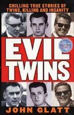 Evil Twins: Chilling True Stories of Twins, Killing and Insanity St. Martin's T