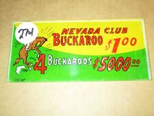NEVADA CLUB BUCKAROO $1.00 Slot Machine Sign Replacement Part