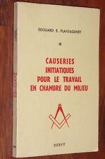 Franc-Maçonnerie CAUSERIES INITIATIQUES POUR LE TRAVAIL EN CHAMBRE DU MILIEU