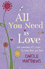 All You Need Is Love by Carole Matthews, Good Book (Paperback) Fast & FREE Deliv