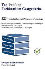 Top Prüfung Fachkraft im Gastgewerbe  - 325 Übungsaufgaben inkl. Lösungen