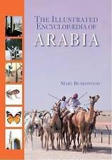 NEW Illustrated Encyclopaedia of Arabia by Mary Beardwood