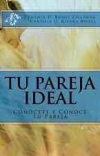 Tu Pareja Ideal : Conócete y Conoce Tu Pareja by Rouss and Cynthia Rouss...
