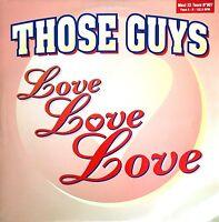 "Those Guys 12"" Love Love Love - France (EX+/EX+)"