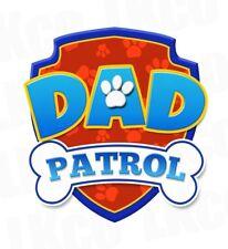 *****PAW PATROL *******DAD PATROL***FABRIC/T-SHIRT IRON ON TRANSFER*************