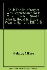 Gold: The True Story of Why People Search for It,